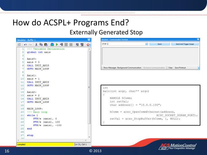 How do ACSPL+ Programs End?