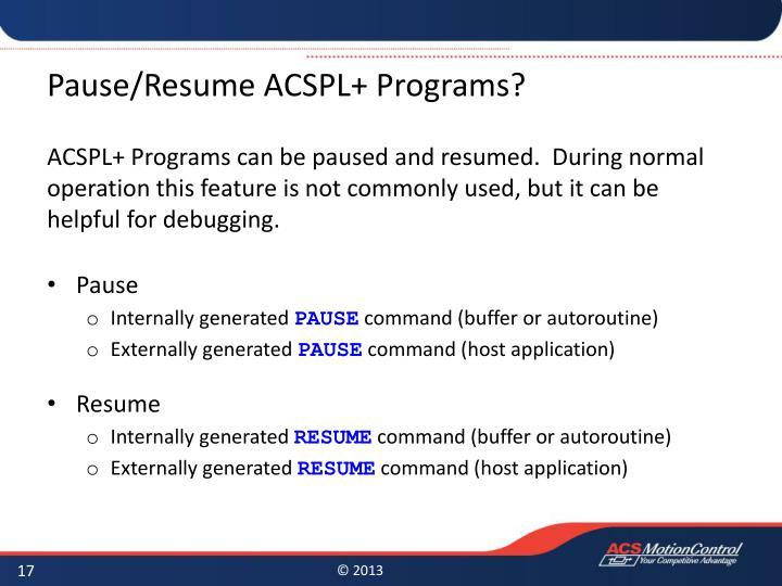 Pause/Resume ACSPL+ Programs?