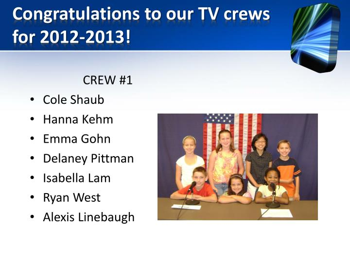 Congratulations to our TV crews for 2012-2013!