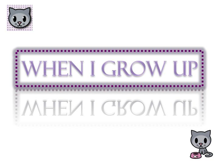 when i grow up n.