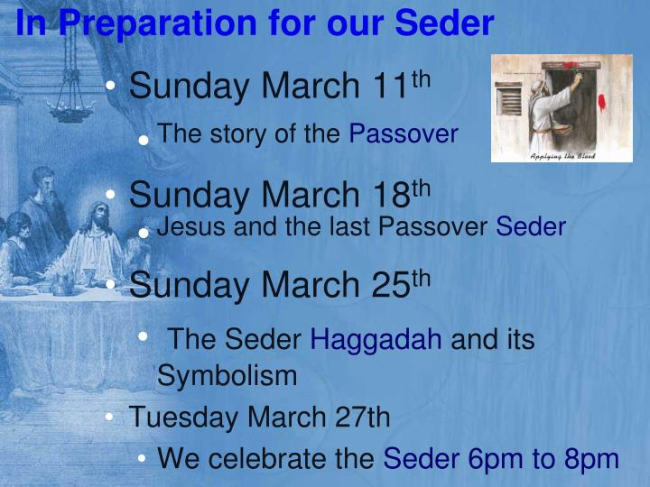 In preparation for our seder