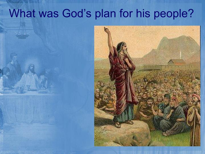 What was God's plan for his people?