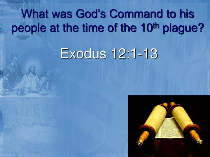 What was God's Command to his people at the time of the 10
