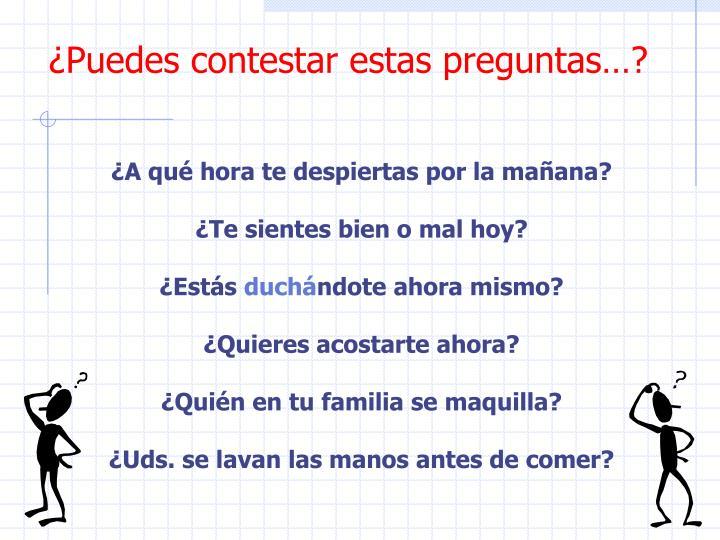 ¿Puedes contestar estas preguntas…?