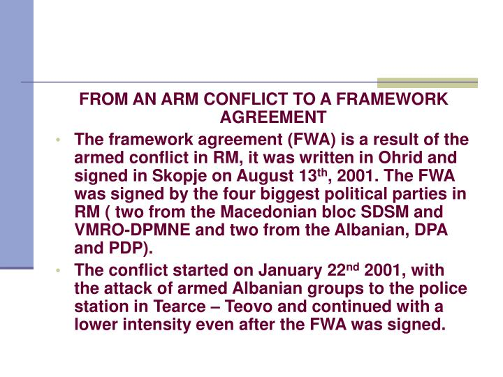 FROM AN ARM CONFLICT TO A FRAMEWORK AGREEMENT