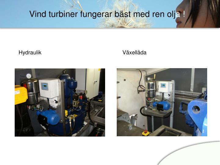 Vind turbiner fungerar bäst med ren olj