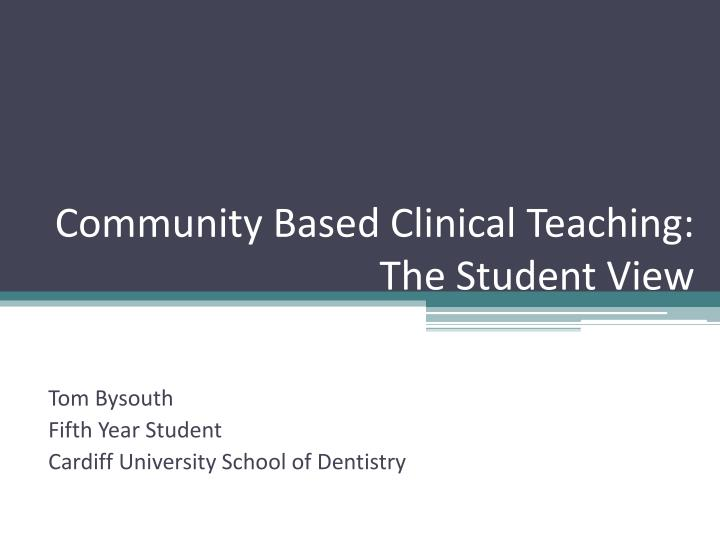 community based clinical teaching the student view n.