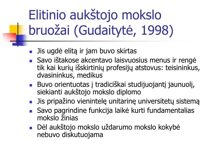 Elitinio aukštojo mokslo bruožai (Gudaitytė, 1998)