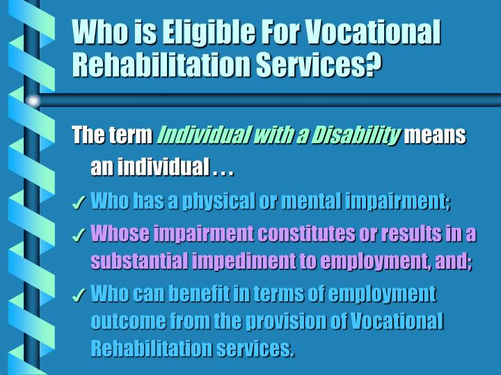 Who is Eligible For Vocational Rehabilitation Services?