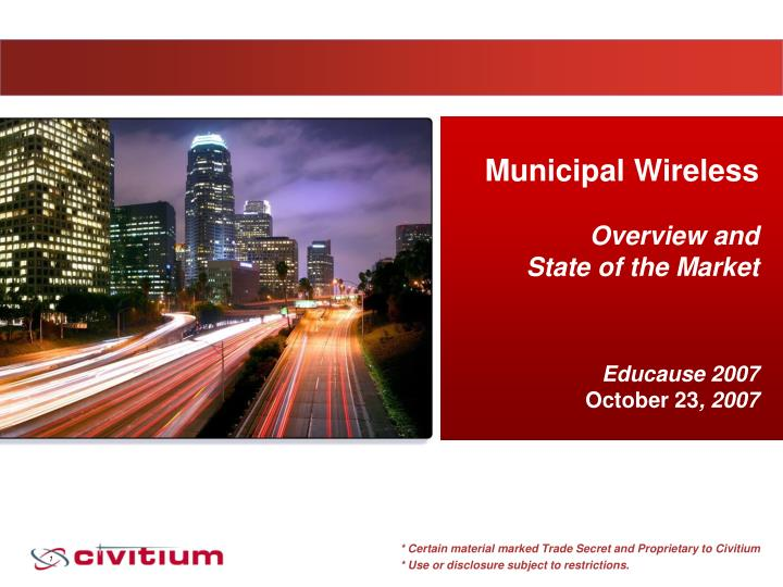 municipal wireless overview and state of the market educause 2007 october 23 2007 n.