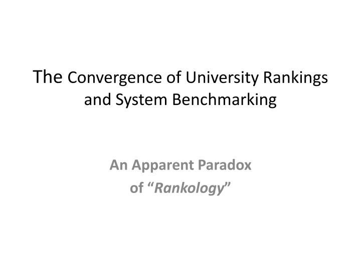 The convergence of university rankings and system benchmarking