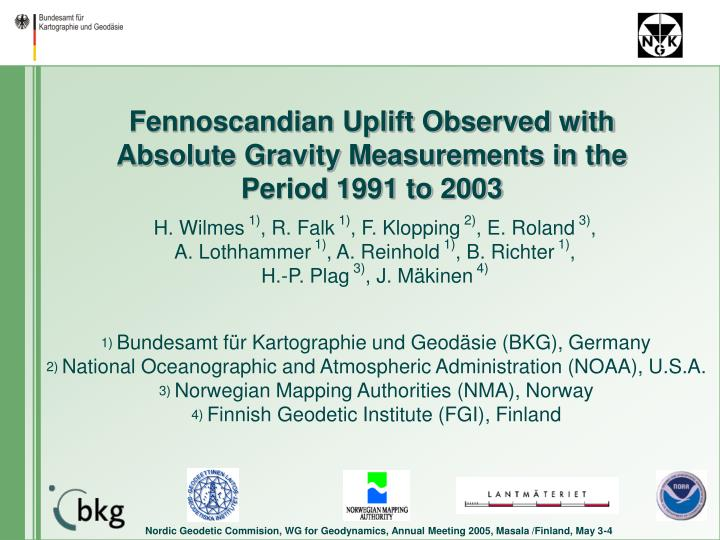 fennoscandian uplift observed with absolute gravity measurements in the period 1991 to 2003 n.