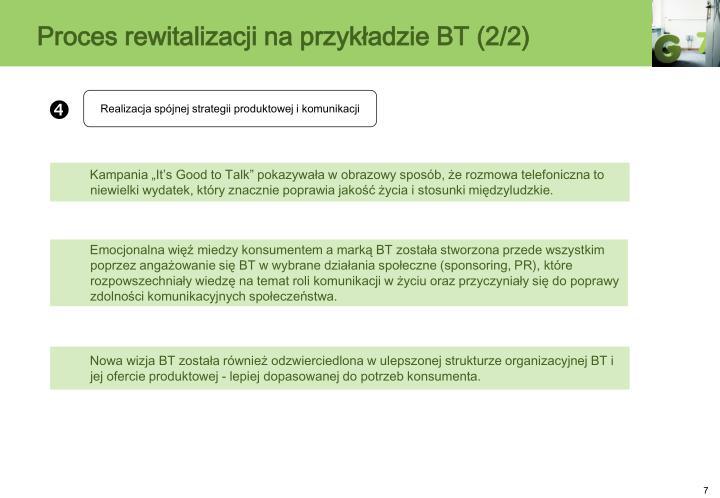 Proces rewitalizacji na przykładzie BT (2/2)