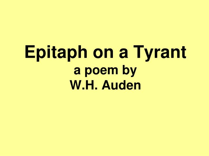 epitaph on a tyrant a critical Stream epitaph on a tyrant by neogle from desktop or your mobile device.