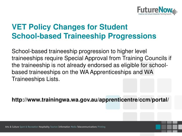 VET Policy Changes for Student                          School-based Traineeship Progressions