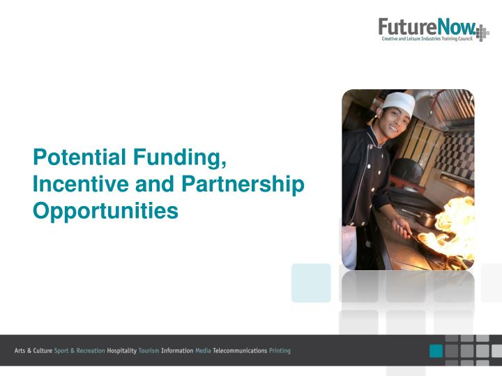 Potential Funding, Incentive and
