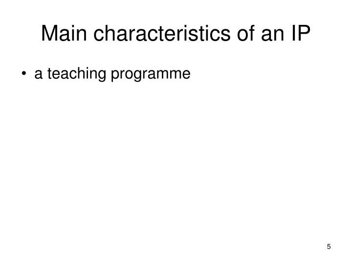 Main characteristics of an IP