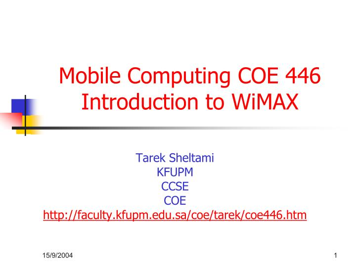 mobile computing coe 446 introduction to wimax n.