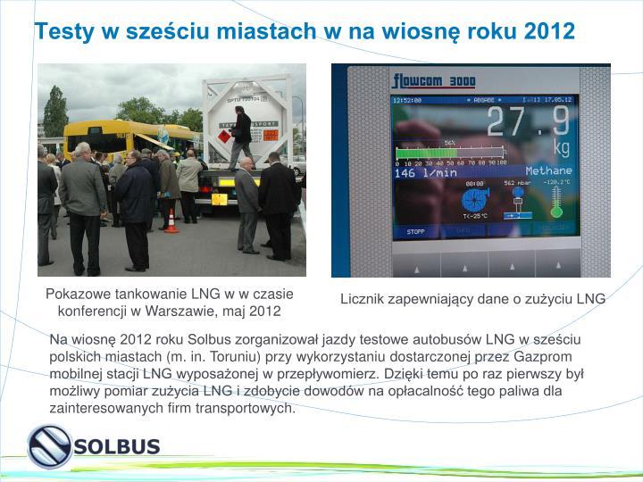 Testy w sześciu miastach w na wiosnę roku 2012