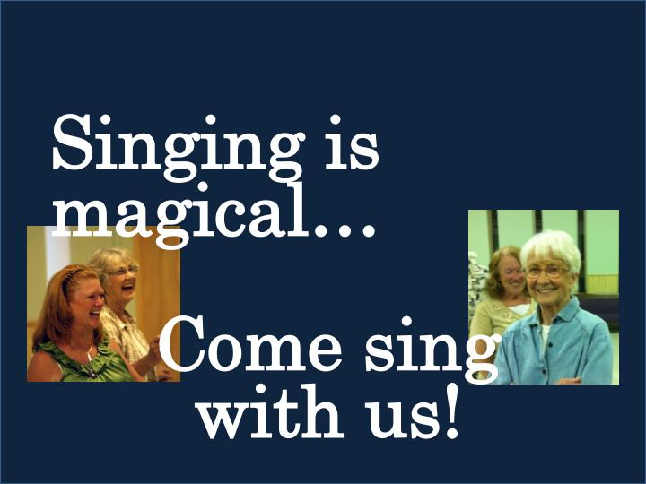 Singing is magical…