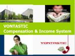vontastic compensation income system