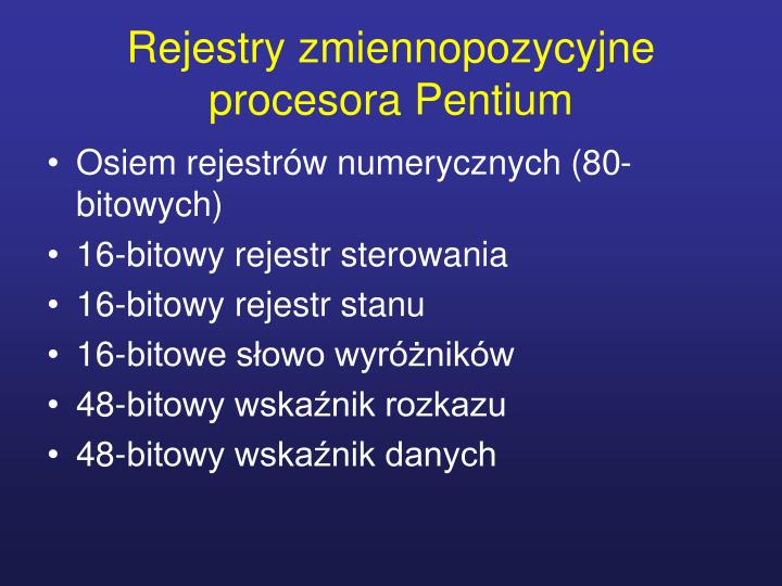 Rejestry zmiennopozycyjne procesora Pentium