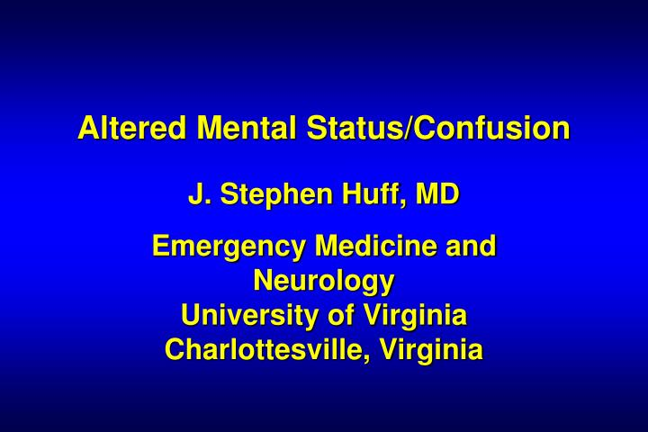 Altered mental status confusion