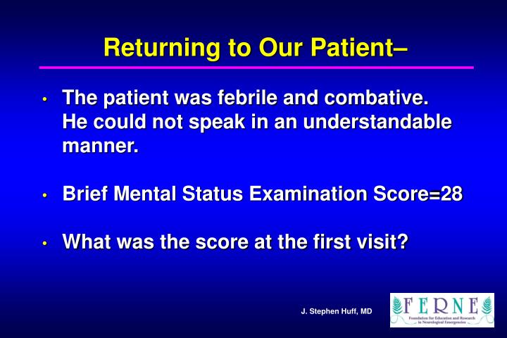 Returning to Our Patient–