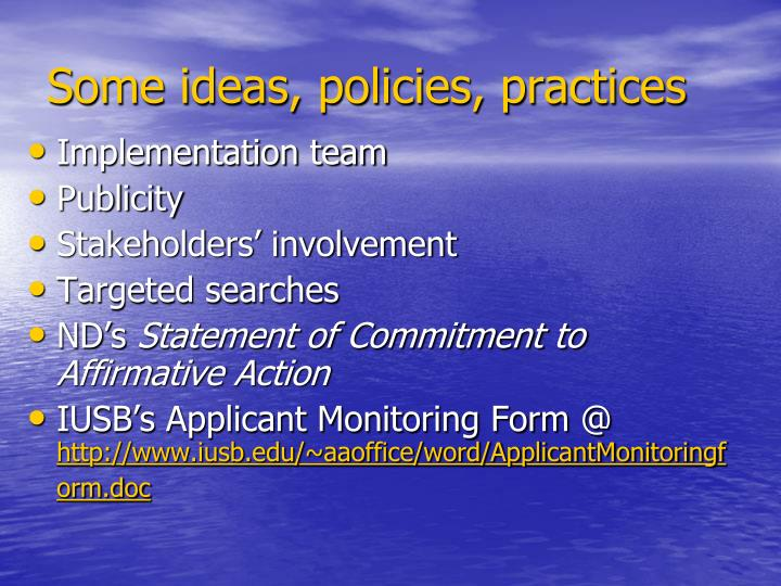 Some ideas, policies, practices