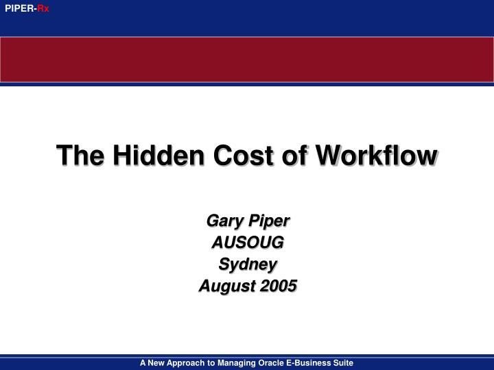 The Hidden Cost of Workflow