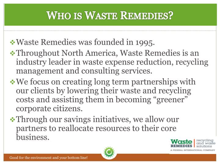 Who is Waste Remedies?