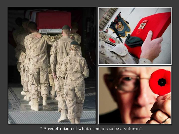 """"""" A redefinition of what it means to be a veteran""""."""