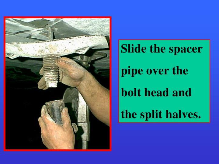 Slide the spacer