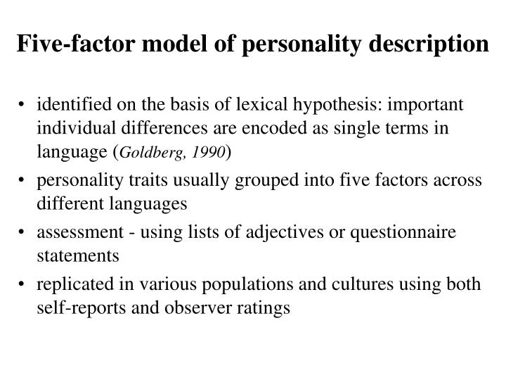 five factors that represent major individual differences across cultures Big five personality traits and culture  translations of the revised neo personality inventory in languages from different language families consistently load on five factors that largely.