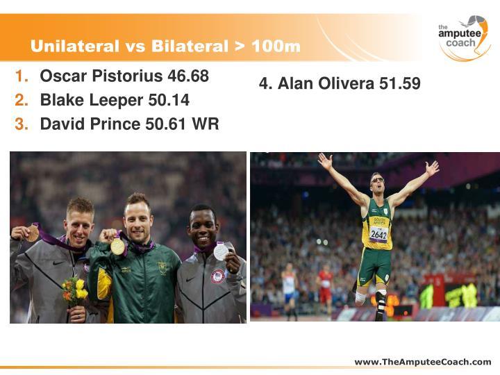 Unilateral vs Bilateral > 100m