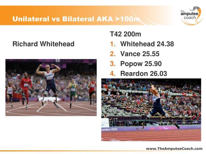 Unilateral vs Bilateral AKA >100m