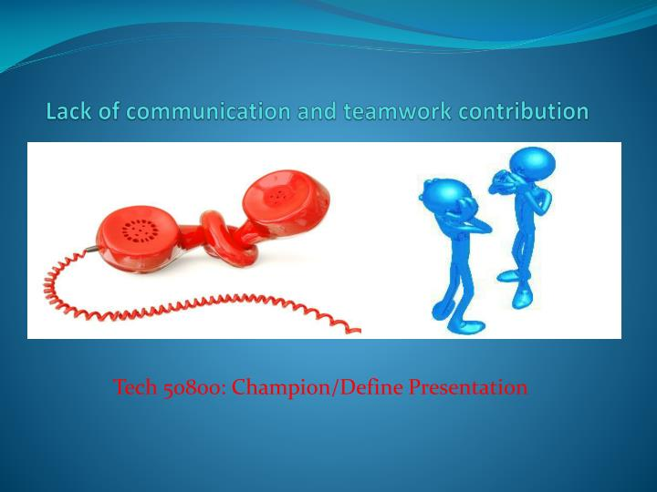 PPT Lack Of Communication And Teamwork Contribution PowerPoint