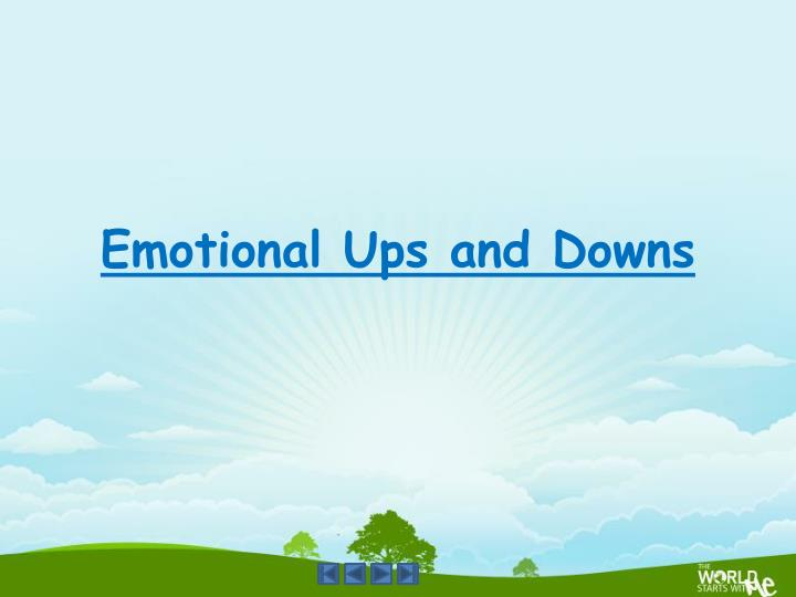 emotional ups and downs n.