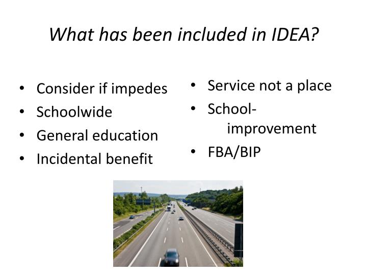 What has been included in IDEA?