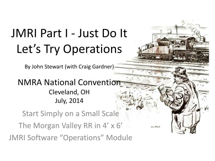 PPT - Start Simply on a Small Scale The Morgan Valley RR in 4' x 6