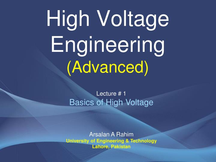 PPT - High Voltage Engineering (Advanced) PowerPoint