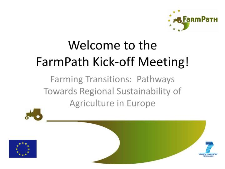 Welcome to the farmpath kick off meeting