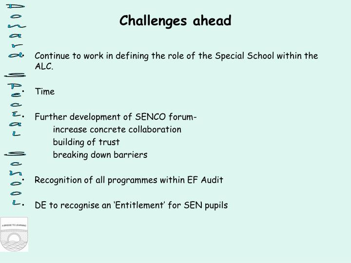 Continue to work in defining the role of the Special School within the  ALC.