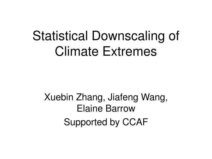 Statistical downscaling of climate extremes