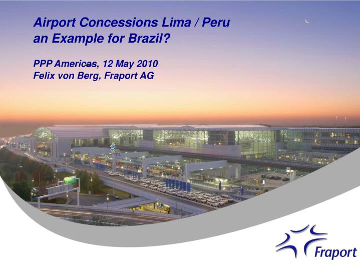 airport concessions lima peru an example for brazil n.