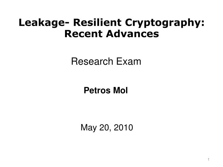 leakage resilient cryptography recent advances n.