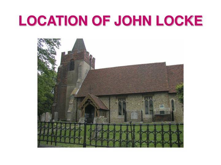 LOCATION OF JOHN LOCKE