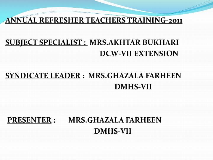 ANNUAL REFRESHER TEACHERS TRAINING-2011