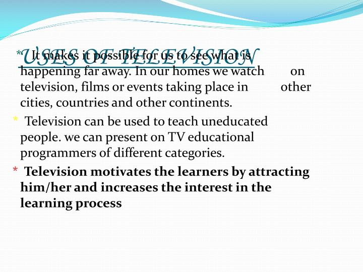 USES OF TELEVISION