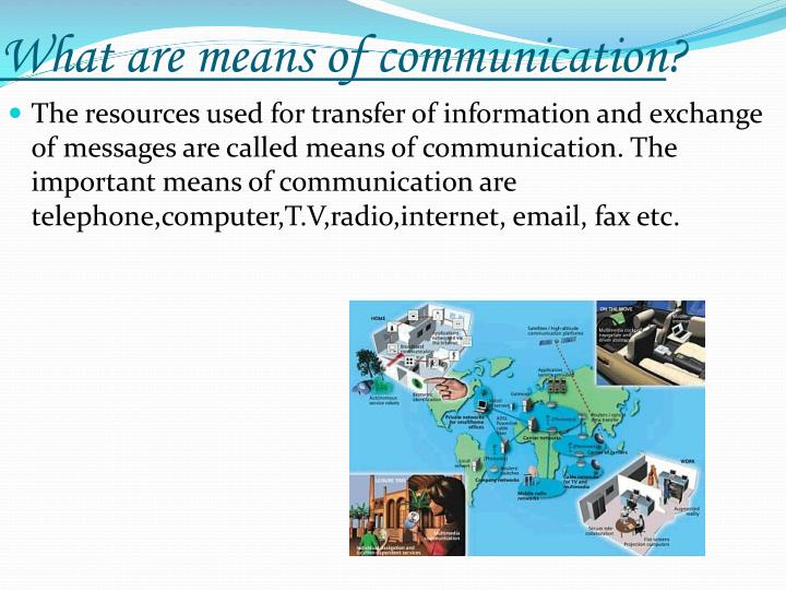 What are means of communication